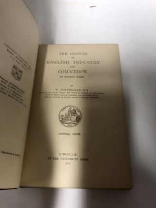 The Growth of English Industry and Commerce in Modern Times (3 Volumes) Volume 1: The Mercantile System. Volume 2: Laissez Faire. Volume 3: Early and Middle Ages.