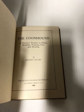 The Coonhound. a Practical Treatise on Origin, Breeding, Training, Care and Hunting