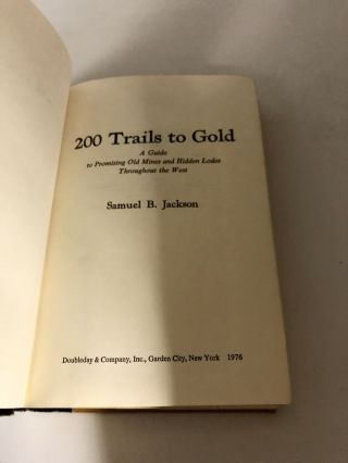 200 Trails to Gold: A Guide to Promising Old Mines and Hidden Lodes Throughout the West