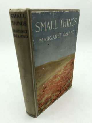 Small Things. Margaret Deland