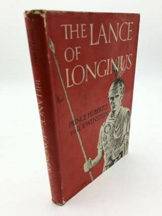 The Lance of Longinus. Prince Hubertus Zu Loewenstein