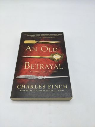 An Old Betrayal: A Charles Lenox Mystery. Charles Finch