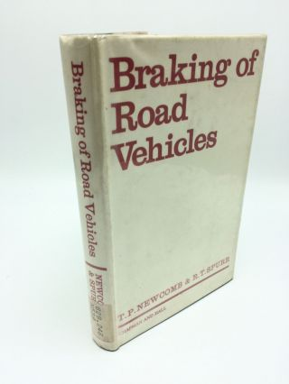 Braking of Road Vehicles. T P. Newcomb, Robert Thomas Spurr