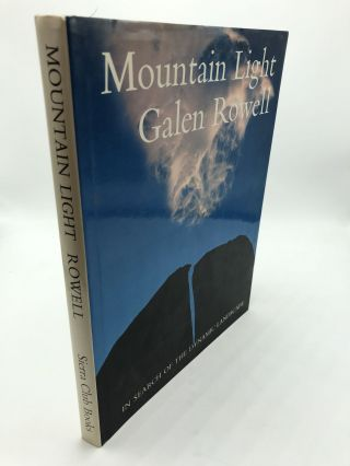 Mountain Light: In Search of the Dynamic Landscape. Galen Rowell