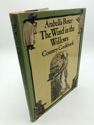 The Wind in the Willows Country Cookbook. Arabella Boxer