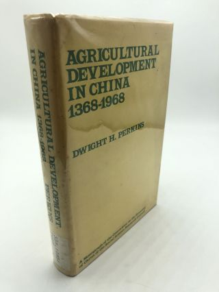 Agricultural Development in China 1368-1968. Dwight H. Perkins