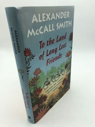To the Land of Long Lost Friends: The New No. 1 Ladies' Detective Agency Novel. Alexander McCall...