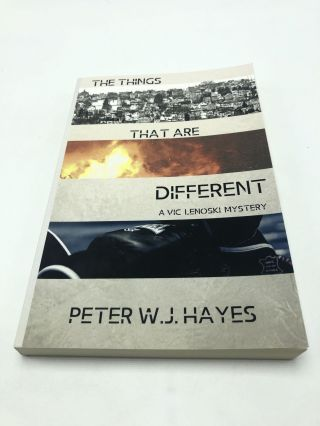 The Things That are Different: A Vic Lenoski Mystery. Peter W. J. Hayes