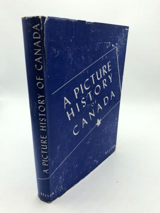A Picture History of Canada. Kathleen Moore Jessie McEwen