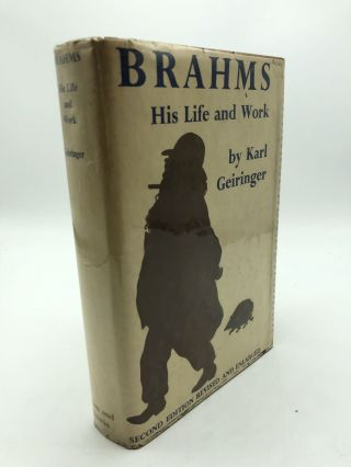 Brahms: His Life and Work. Karl Geiringer