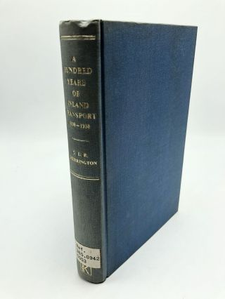 A Hundred Years of Inland Transport 1830-1933. C. E. R. Sherrington