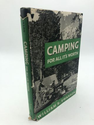 Camping For All It's Worth. William E. Swanson
