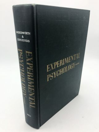 Experimental Psychology. Harold Schlosberg Robert S. Woodworth