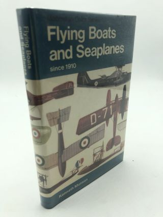Flying Boats and Seaplanes. Kenneth Munson