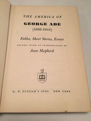 The America of George Ade (1866-1944): Fables, Short Stories, Essays