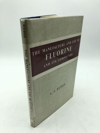 The Manufacture and Use of Fluorine and Its Compunds. A J. Rudge