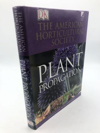 American Horticultural Society Plant Propagation. Alan Toogood