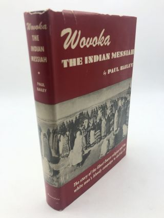 Wovoka: The Indian Messiah. Paul Bailey