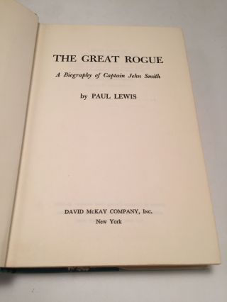 The Great Rogue: A Biography of Captain John Smith