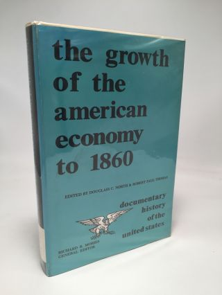 The Growth of the American Economy to 1860. Robert Paul Thomas Douglas C. North