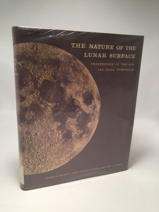 The Nature of the Lunar Surface: Proceedings of the 1965 IAU-NASA Symposium. Wilmot N. Hess