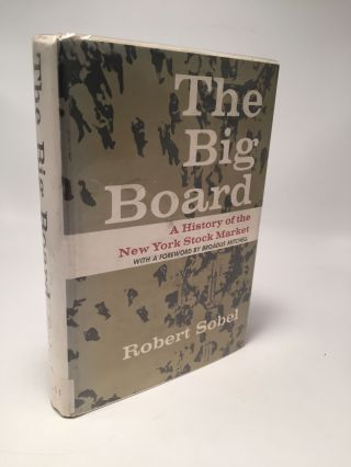 The Big Board: A History Of The New York Stock Exchange. Robert Sobel