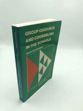 Group Guidance And Counseling In The Schools: Selected Readings. James C. Hansen