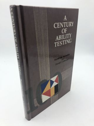 A Century of Ability Testing. Robert M. Thorndike, David F. Lohman