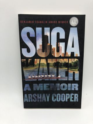 Suga Water: A Memoir by Arshay Cooper. Arshay Cooper