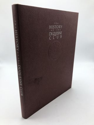 The History of the Duquesne Club. Lu Donnelly Mark M. Brown, David G. Wilkins