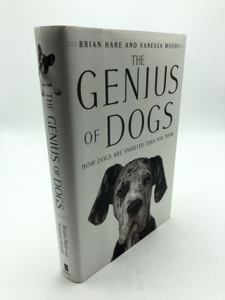 The Genius of Dogs: How Dogs Are Smarter Than You Think. Brian Hare, Vanessa Woods
