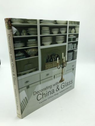 Decorating with China and Glass. Caroline Clifton-Mogg