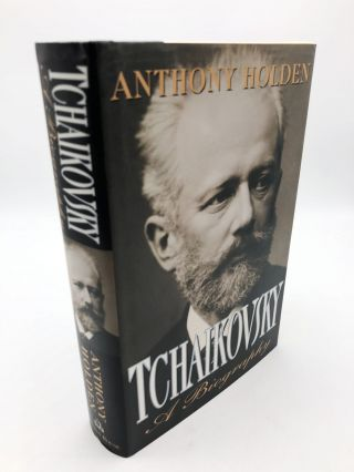 Tchaikovsky: A Biography. Anthony Holden
