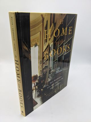 At Home with Books: How Booklovers Live with and Care for Their Libraries. Caroline Seebohm...