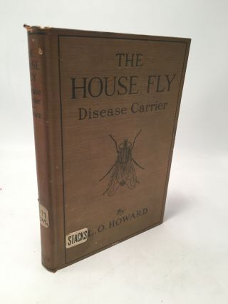 The House Fly: Disease Carrier, An Account of its Dangerous Activities and of the Means of...