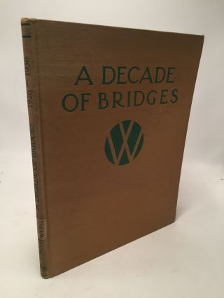 A Decade of Bridges 1926-1936. Wilbur J. Watson
