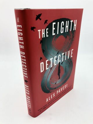 The Eighth Detective: A Novel. Alex Pavesi