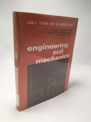 Engineering Soil Mechanics. M. Abdel-Hady Jan J. Tuma