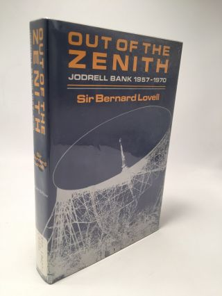 Out of the Zenith: Jodrell Bank 1957 - 1970. Bernard Lovell