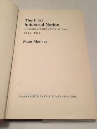 The First Industrial Nation: Economic History of Britain, 1700-1914