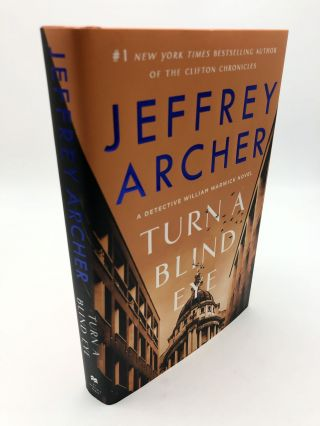 Turn a Blind Eye : A Detective William Warwick Novel. Jeffrey Archer