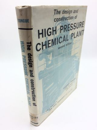 The Design and Construction of High Pressure Chemical Plant. Harold Tongue