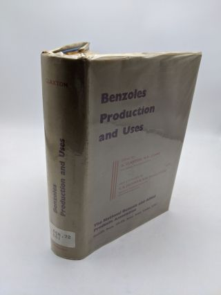 Benzoles: Production and Uses. G Claxton