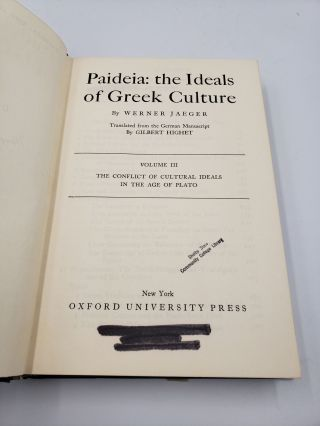 Paideia. The Ideals of Greek Culture: The Conflict of Cultural Ideals In The Age Of Plato. (Volume 3)