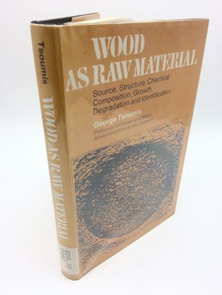 Wood As Raw Material. George Tsoumis
