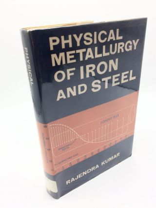 Physical Metallurgy of Iron and Steel. Rajender Kumar