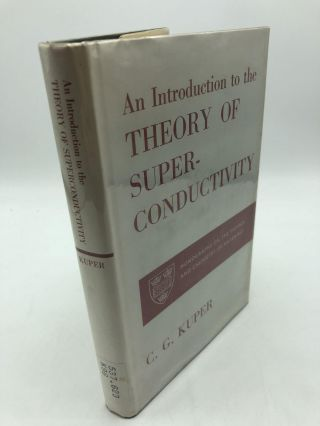 Introduction to the Theory of Superconductivity. Charles G. Kuper